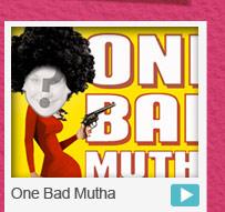 One Bad Mutha